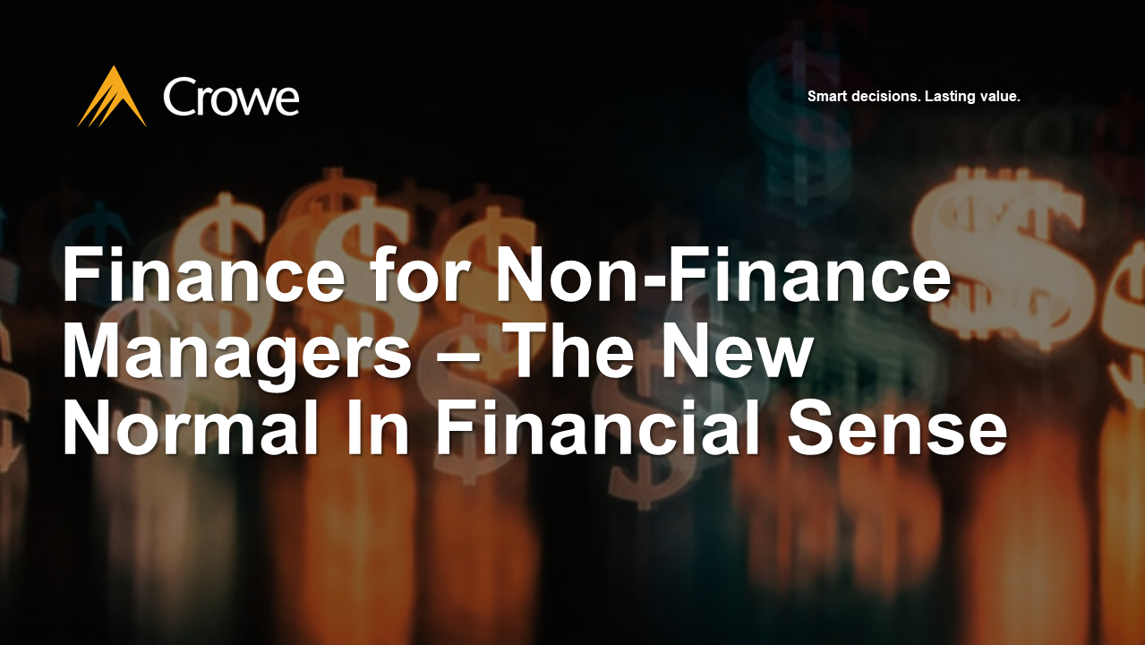 Finance for Non-Finance Managers – The New Normal In Financial Sense