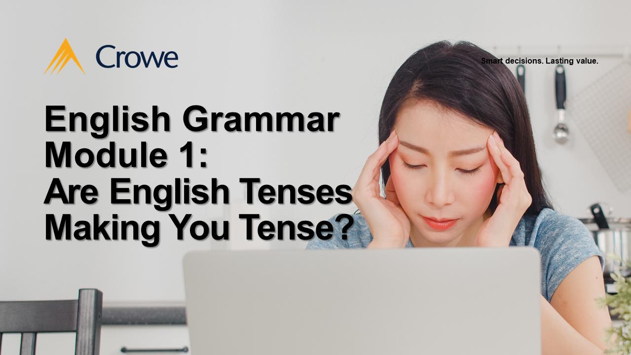 English Grammar Module 1 Are English Tenses Making You Tense