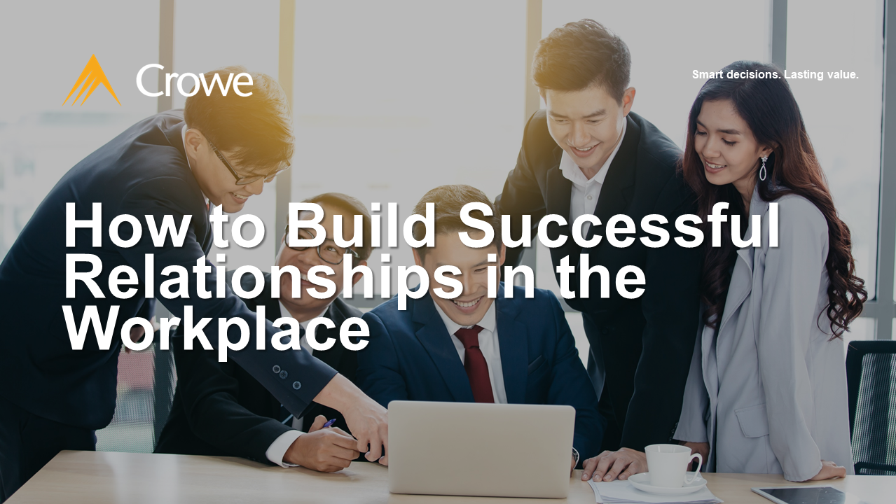 How to Build Successful Relationships in the Workplace